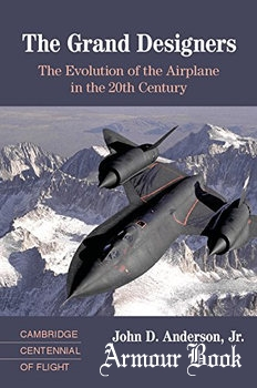 The Grand Designers: The Evolution of the Airplane in the 20th Century [Cambridge University Press]