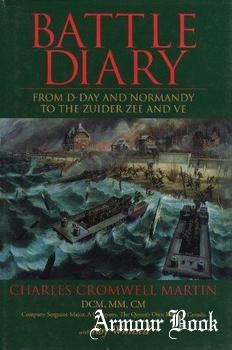 Battle Diary: From D-Day and Normandy to the Zuider Zee and Ve [Dundurn Press]