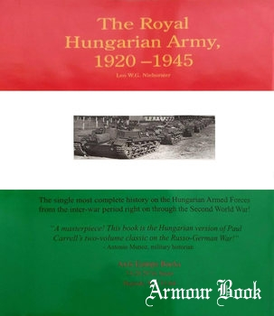 The Royal Hungarian Army 1920-1945 Volume I: Organization and History [Axis Europa Books]