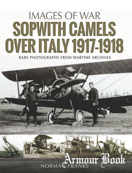 Sopwith Camels over Italy 1917-1918 [Images of War]