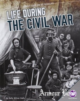 Life During the Civil War [Daily Life in US History]