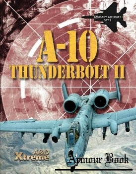 A-10 Thunderbolt II [Xtreme Military Aircraft]