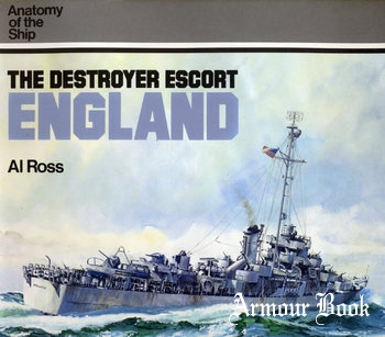 The Destroyer Escort England [Anatomy of the Ship]