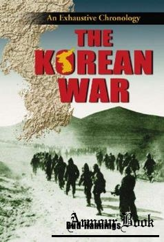 The Korean War: An Exhaustive Chronology (3 Vol. Set) [McFarland & Company]