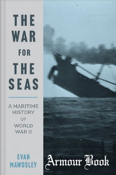 The War for the Seas: A Maritime History of World War II [Yale University Press]