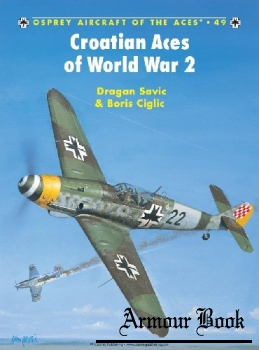 Croatian Aces of World War II [Osprey Aircraft of the Aces 49]