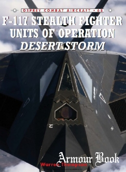 F-117 Stealth Fighter Units of Operation Desert Storm [Osprey Combat Aircraft 68]