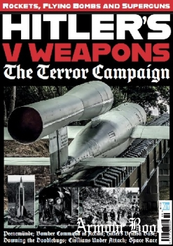 Hitler's V-Weapons: The Terror Campaign [Key Publishing]