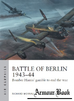 Battle of Berlin 1943-1944: Bomber Harris' Gamble to End the War  [Osprey Air Campaign 11]