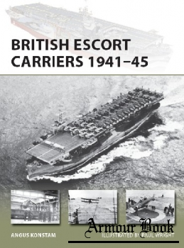 British Escort Carriers 1941-1945 [Osprey New Vanguard 274]