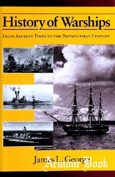 History of Warships: From Ancient Times to the Twenty-First Century [Constable]