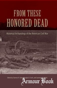 From These Honored Dead: Historical Archaeology of the American Civil War [University Press of Florida]