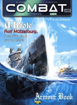 U-Boote: Rolf Mutzelburg, Jusqu'au Bout sur le U-203 [Combat Air Terre Mer №05]