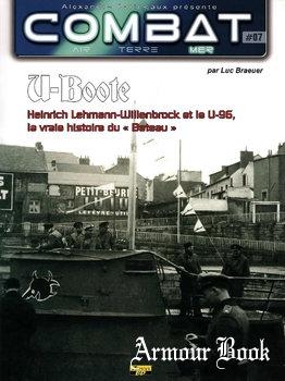 U-Boote: Heinrich Lehmann-Willenbrock et le U-96, La Vraie Histoire du Bateau [Combat Air Terre Mer №07]