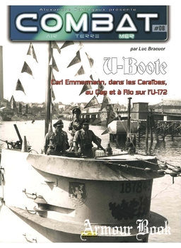 U-Boote: Carl Emmermann, Dans Caraibes, au Cap et a Rio sur l'U-172 [Combat Air Terre Mer №08]