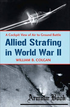 Allied Strafing in World War II [McFarland & Company]