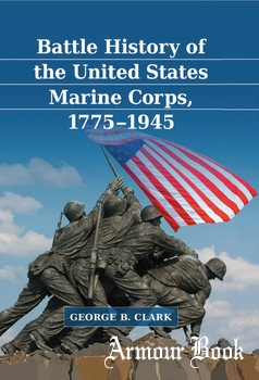 Battle History of the United States Marine Corps, 1775-1945 [McFarland & Company]