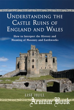 Understanding the Castle Ruins of England and Wales [McFarland & Company]