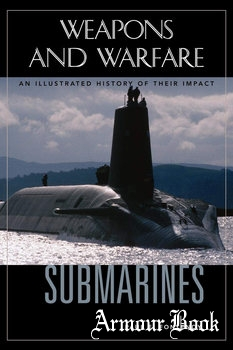 Submarines: An Illustrated History of Their Impact [Weapons and Warfare]