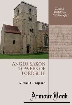 Anglo-Saxon Towers of Lordship [Oxford University Press]