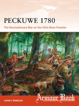 Peckuwe 1780: The Revolutionary War on the Ohio River Frontier [Osprey Campaign 327]