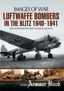 Luftwaffe Bombers of the Blitz 1940-1941 (Images of War)