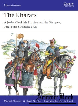 The Khazars: A Judeo-Turkish Empire on the Steppes, 7th-11th Centuries AD [Osprey Men-at-Arms 522]