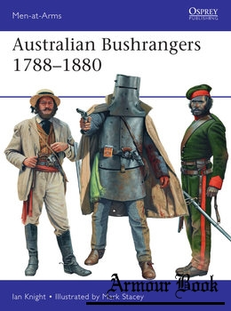 Australian Bushrangers 1788-1880 [Osprey Men-at-Arms 525]