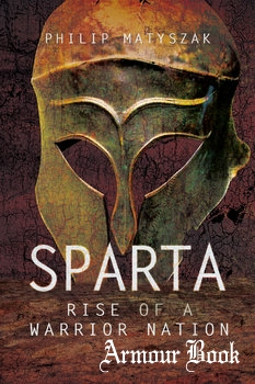 Sparta: Rise of a Warrior Nation [Pen & Sword]
