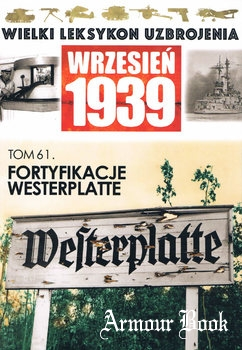Fortyfikacje Westerplatte [Wielki Leksykon Uzbrojenia Wrzesien 1939 Tom 61]