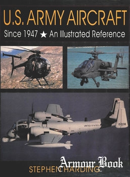 U.S. Army Aircraft Since 1947: An Illustrated Reference [Schiffer Publishing]