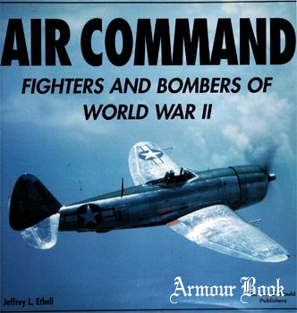 Air Command: Fighters and Bombers of World War II [Lowe & B. Hould Publishers]