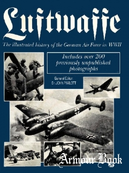 Luftwaffe: The Illustrated History of the German Air Force in World War II [Motorbooks International]