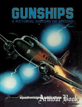 Gunships: A Pictorial History of Spooky [Squadron Signal 6032]