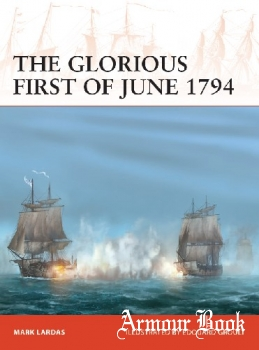 The Glorious First of June 1794 [Osprey Campaign 340]
