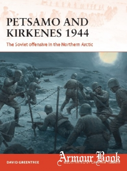 Petsamo and Kirkenes 1944: The Soviet Offensive in the Northern Arctic [Osprey Campaign 343]