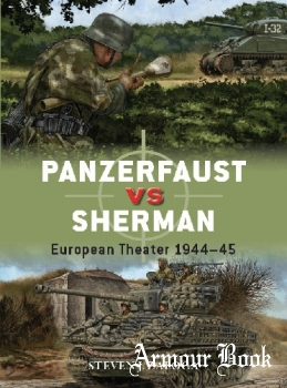 Panzerfaust vs Sherman: European Theater 1944-1945 [Osprey Duel 99]