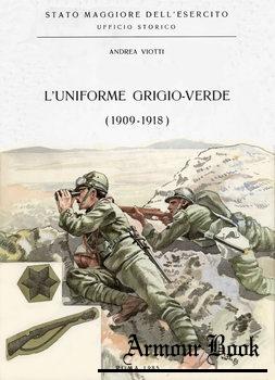 L'Uniforme Grigio-Verde (1909-1918) [Stato Maggiore Dell'Esercito Ufficio Storico]
