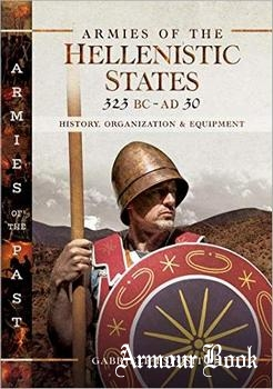 Armies of the Hellenistic States 323 BC - AD 30: History, Organization and Equipment [Pen & Sword]