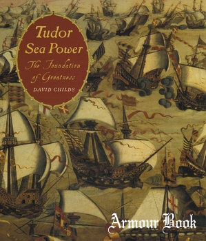 Tudor Sea Power: The Foundation of Greatness [Seafort Publishing]