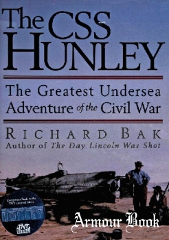 The CSS Hunley: The Greatest Undersea Adventure of the Civil War [Taylor Trade Publishing]