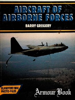 Aircraft of the Airborne Forces [Blandford War Photo-Files]