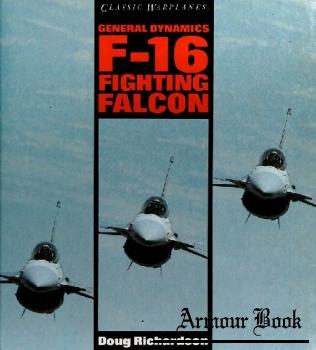 General Dynamics F-16 Fighting Falcon [Classic Warplanes]