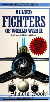 The New Illustrated Guide to Allied Fighters of World War II [A Salamander Book]