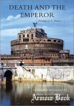 Death and the Emperor: Roman Imperial Funerary Monuments from Augustus to Marcus Aurelius [University of Texas Press]