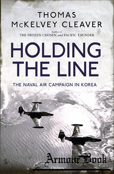 Holding the Line: The Naval Air Campaign in Korea [Osprey General Military]