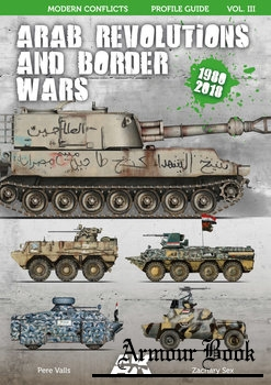 Arab Revolutions and Border Wars 1980-2018 [Modern Conflict Profile Guide Vol.III]