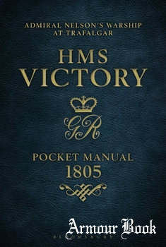 HMS Victory Pocket Manual 1805: Admiral Nelson's Flagship at Trafalgar [Osprey General Military]