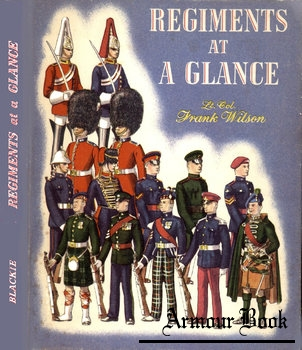 Regiments at a Glance [Blackie & Son Limited]