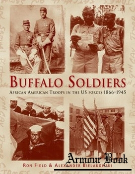 Buffalo Soldiers: African American Troops in the US Forces 1866-1945 [Osprey General Military]